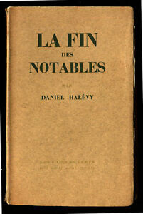 DANIEL-HALEVY-LA-FIN-DES-NOTABLES-EXEMPLAIRE-SUR-ALFA