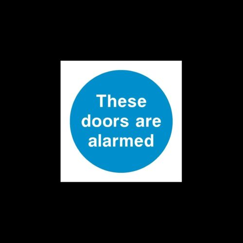 These Doors are Alarmed Sign Sticker 85mm x 85mm