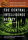 The Central Intelligence Agency: Security Under Scrutiny by Scott Armstrong, Richard Immerman, Kathryn Olmsted, John Prados, Athan Theoharis, Loch Johnson (Hardback, 2005)