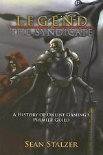 The Legend of the Syndicate: A History of Online Gaming's Premier Guild, Stalzer