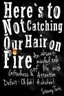 Here's to Not Catching Our Hair on Fire: An Absent-Minded Tale of Life with Giftedness and Attention Deficit - Oh Look! a Chicken! by Stacey Turis (Paperback / softback, 2012)