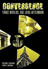 Convergence : Three Worlds, One Long Afternoon by William Hartman (2010, Paperba