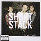 Short Stack - Dance With Me