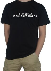 Funny-T-Shirt-for-Musicians-I-Play-034-034-So-You-Don-039-t-Have-To-Any-Instrument