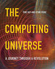 The Computing Universe: A Journey Through a Revolution by Gyuri Papay, Tony Hey (Hardback, 2014)