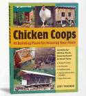 Chicken Coops: 45 Building Plans for Housing Your Flock by Judy Pangman (Paperback, 2006)