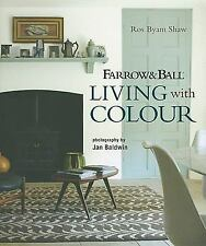 Farrow and Ball Living with Colour by Ros Byam Shaw (2010, Hardcover)