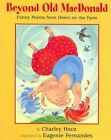 Beyond Old MacDonald: Funny Poems from Down on the Farm by Charley Hoce (Hardback, 2005)