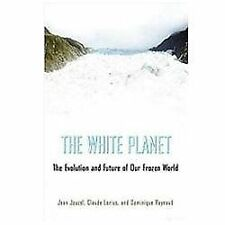 The White Planet: The Evolution and Future of Our Frozen World-ExLibrary