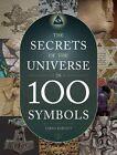 The Secrets of the Universe in 100 Symbols by Sarah Bartlett (Hardback, 2015)