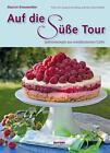 Auf die süße Tour von Marion Kiesewetter (2014, Gebundene Ausgabe)