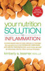 Your Nutrition Solution to Inflammation: A Meal-Based Plan to Help Reduce or Manage the Symptoms of Autoimmune Diseases, Arthritis, Fibromyalgia and More, as Well as Decrease Risk for Other Serious Illnesses by Kimberly A. Tessmer (Paperback, 2015)