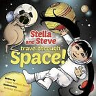Stella and Steve Travel through Space! by James Duffett-Smith (Hardback, 2014)