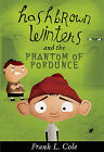 Hashbrown Winters and the Phantom of Pordunce by Frank L Cole (Paperback / softback, 2010)