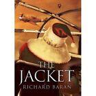 The Jacket by Richard Baran (Hardback, 2013)