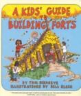 A Kids' Guide to Building Forts by Tom Birdseye (1993, Paperback)