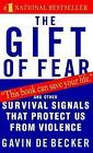 The Gift of Fear: Survival Signals That Protect Us from Violence by Gavin de Becker (Paperback, 1998)