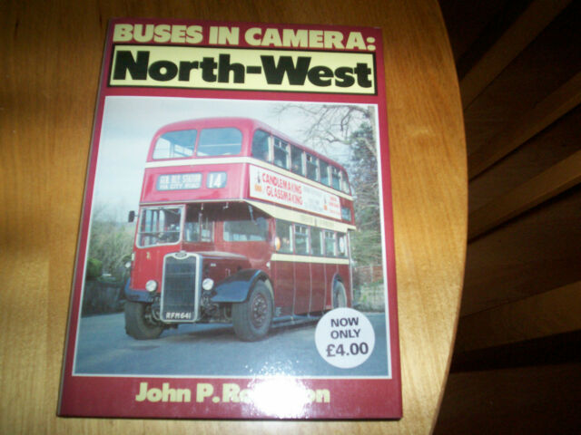 Buses in Camera: North West by J. Robinson (Hardback, 1985)