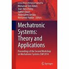 Mechatronic Systems: Theory and Applications: Proceedings of the Second Workshop on Mechatronic Systems JSM'2014 by Springer International Publishing AG (Paperback, 2014)