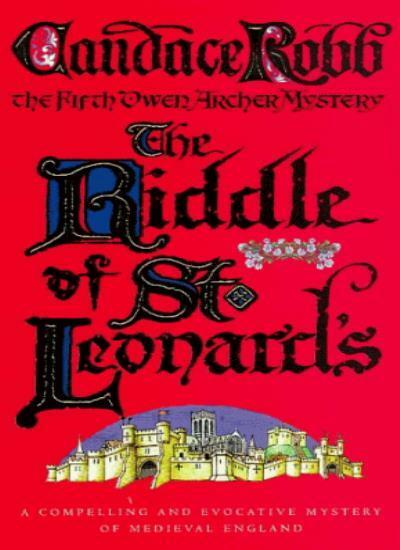 The Riddle Of St Leonard's: An Owen Archer Mystery,Candace Robb- 9780749323653