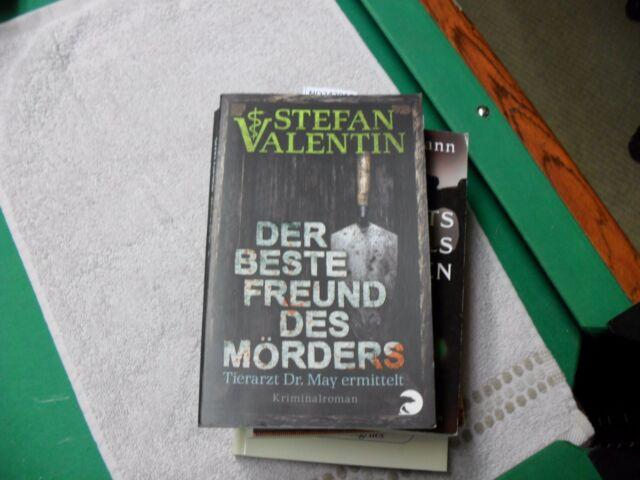 Stefan Valentin  Der beste Freund des Mörders  Tierarzt Dr. May ermittelt