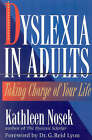Dyslexia in Adults: Taking Charge of Your Life by Kathleen Nosek (Paperback, 1997)