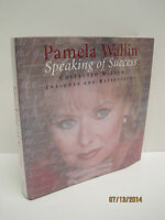 Speaking Of Success: Collected Wisdom, Insights And Reflections By Pamela Wallin