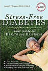 Stress-Free Diabetes: Your Guide to Health and Happiness by Joseph P. Napora (Paperback, 2010)