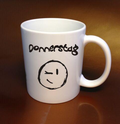 witzige KaffeeTasse Donnerstag jeder Wochentag mit Stimmung Sammler Geschenkidee