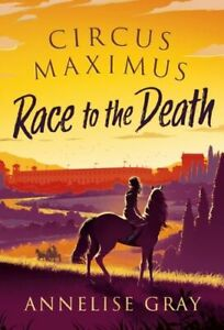 CIRCUS MAXIMUS RACE TO THE DEATH NUOVO GRAY ANNELISE HEAD OF ZEUS HARDBACK