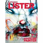 Anthony Lister: Adventure Painter by Roger Gastman (Hardback, 2014)