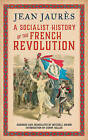 A Socialist History of the French Revolution by Jean Jaures (Hardback, 2015)