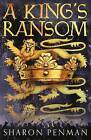 A King's Ransom by Sharon Penman (Paperback, 2014)