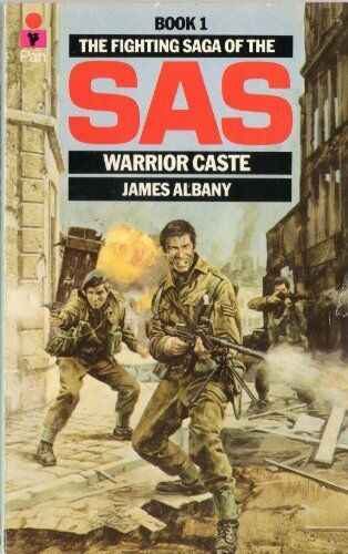 Warrior Caste (The Fighting saga of the SAS) By James Albany