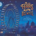 Mr. Ferris and His Wheel 9780547959221 by Kathryn Gibbs Davis Hardback