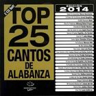 Top 25 Cantos De Alabanza 2014 by Maranatha! Latin (CD, May-2014, 2 Discs, Maranatha!)