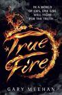 True Fire by Gary Meehan (Hardback)