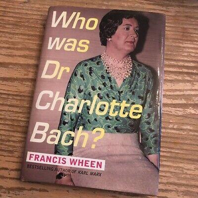 Francis Wheen~WHO WAS DR CHARLOTTE BACH?~SIGNED U.K. 1ST/DJ~NICE COPY | eBay