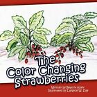 The Color Changing Strawberries by Lanece W Day 9781456010324 Paperback 2010