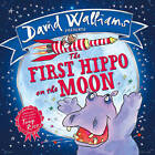 The First Hippo on the Moon by David Walliams (Hardback, 2014)