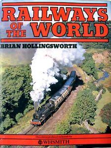 RAILWAYS OF THE WORLD Brian Hollingsworth W. H. Smith-Verlag - Salzburg, Österreich - RAILWAYS OF THE WORLD Brian Hollingsworth W. H. Smith-Verlag - Salzburg, Österreich