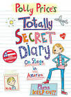 Polly Price's Totally Secret Diary: On Stage in America by Dee Shulman (Paperback, 2012)