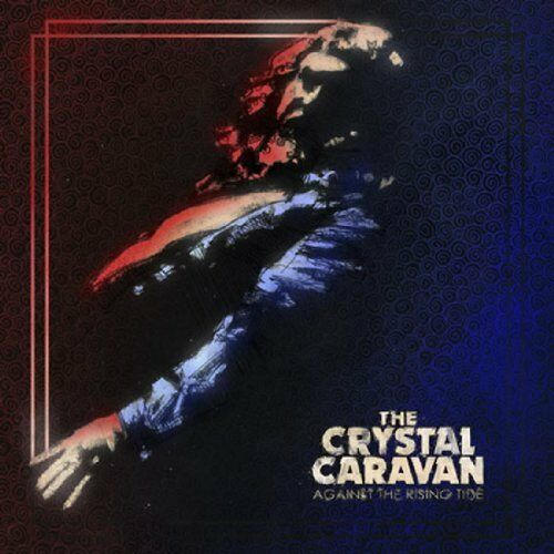 CRYSTAL CARAVAN: Against the rising tide Transubstans Records Neu