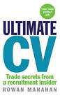 Ultimate CV: Trade Secrets from a Recruitment Insider by Rowan Manahan (Paperback, 2010)