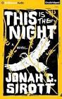 This Is the Night by Jonah C Sirott (CD-Audio, 2015)