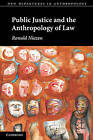 Public Justice and the Anthropology of Law by Ronald Niezen (Paperback, 2010)