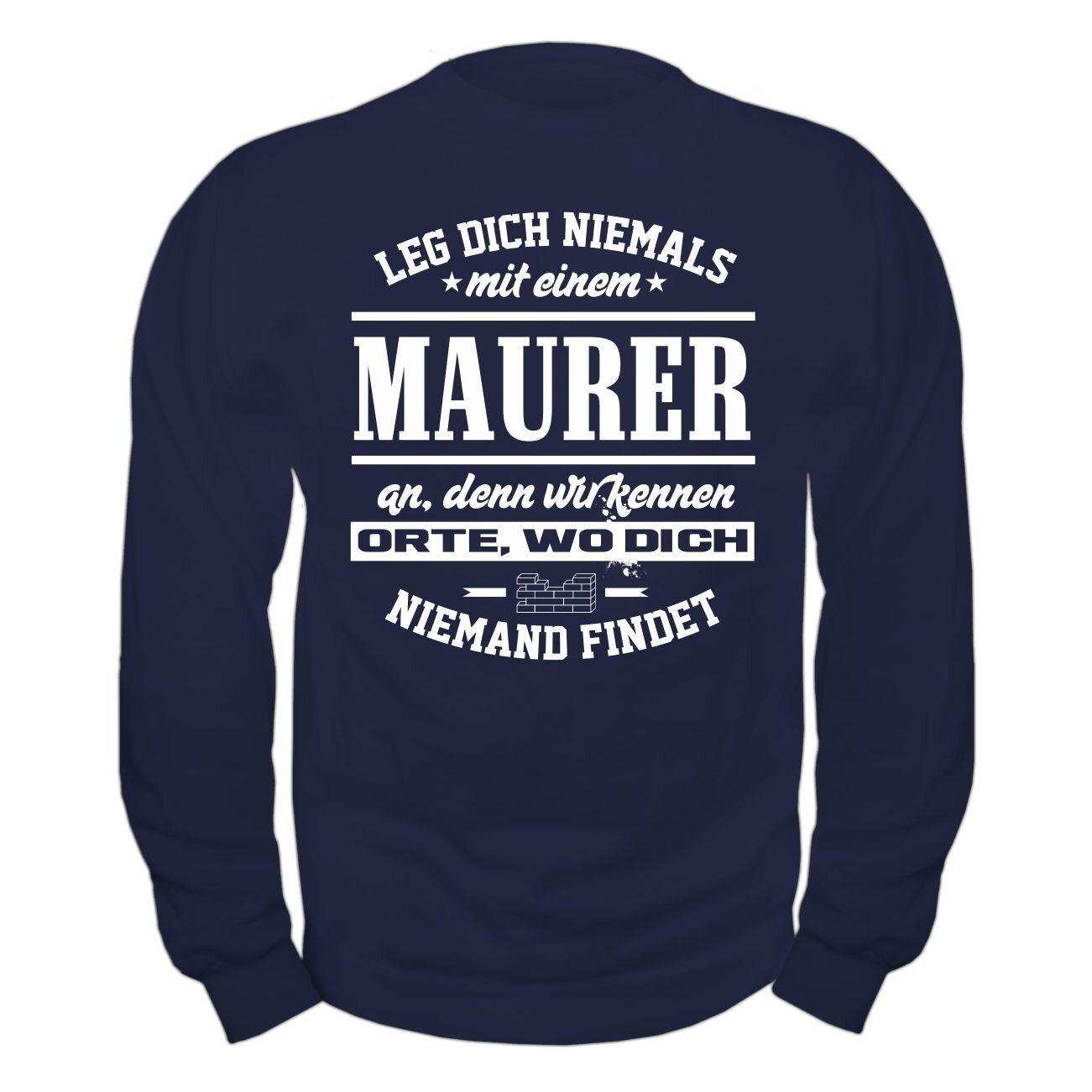 Pullover Sweatshirt Leg dich nie mit einem Maurer an Bau Handwerker Geschenk