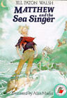Matthew and the Sea Singer by Jill Paton Walsh (Paperback, 1994)
