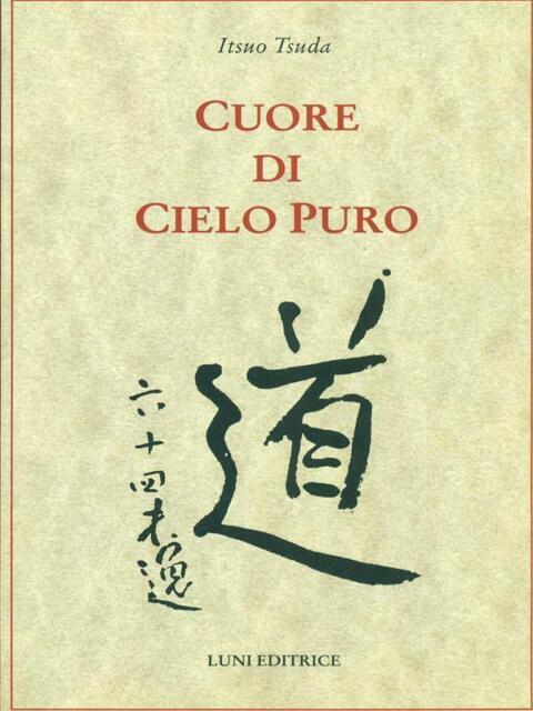CUORE DI CIELO PURO  TSUDA ITSUO LUNI 2002 SCUOLA DELLA RESPIRAZIONE
