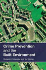 Crime Prevention and the Built Environment by Richard H. Schneider, Ted Kitchen (Paperback, 2007)